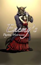 Enemy's//Payton Moormiere by payton4eva