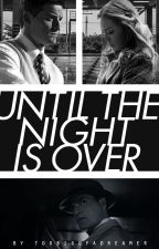 Until The Night Is Over (Daisy/Daniel AU) by Toobigofadreamer