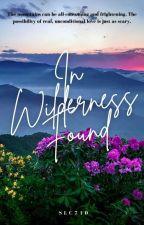In Wilderness Found by SLC710