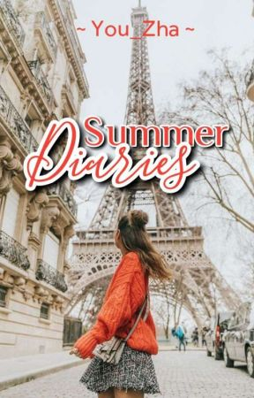 Summer Diaries (Coming Soon) by you_zHa