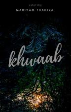 khwaab   dream by DuniyaKiEkMusafir