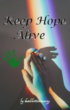 Keep Hope Alive by dumbbottomenergy