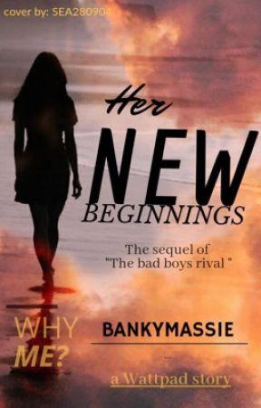 Her New Beginnings. by Bankymassie
