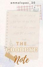 The Goodbye Note by emmalopez_20