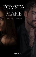 Pomsta Mafie: Příběh lásky a nenávisti od itsRosieN