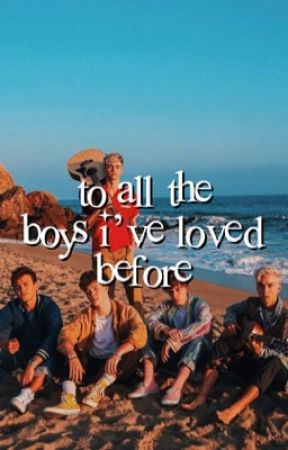 to all the boys i've loved before ➵ WHY DON'T WE by bethseuphoria