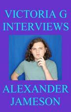 Victoria G Interviews Alexander Jameson by HelloVictoriaG