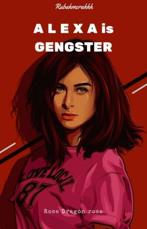 ALEXA is GENGSTER by RubahMerahhh