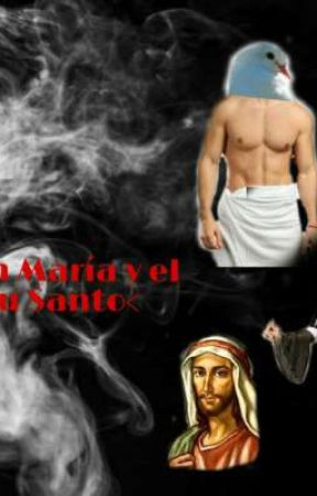 >La virgen María y el espíritu Santo< by -Sexy_Boi-