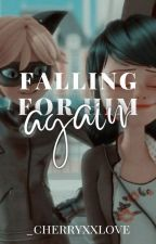 Falling for him again | Ongoing... by _cherryxxlove