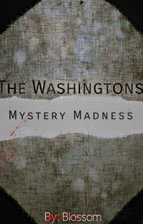 The Washingtons: Mystery Madness by bl0sso0m