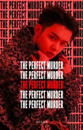 THE PERFECT MURDER. by asanation-