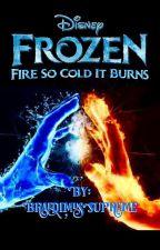 Frozen: Fire So Cold It Burns by BraedimusSupreme