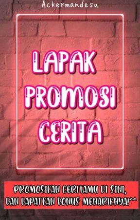 Lapak Promosi Cerita! (CLOSE) by Ackermandesu