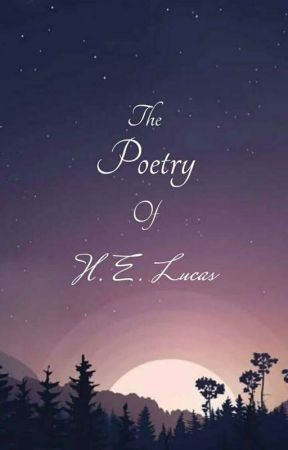 The Poetry Of H.E.Lucas by HELucas27