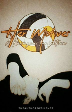 Her Motives (A Haikyuu Fanfiction) by TheAuthorOfSilence