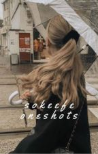 sokeefe oneshots by -reina