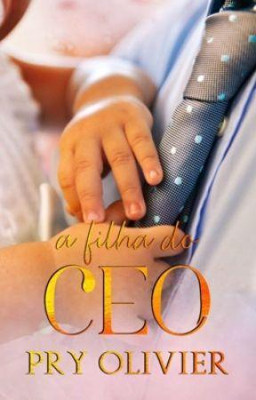 A filha do CEO - (NA AMAZON) by PryOlivier_JadeB