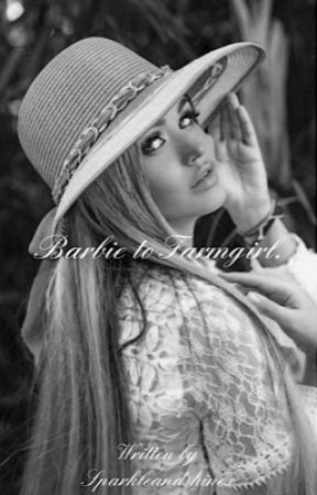 Barbie to Farmgirl. by sparkleandshinex