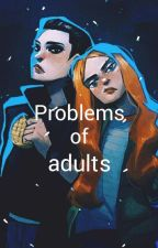 Problems of adults by LPLTVH