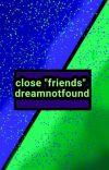 "close ""friends"" dreamnotfound cover"