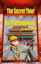 The Secret Thief & His Precious King [Completed] by IdaliaPhoo
