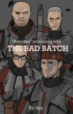 """""""Harmless"""" Adventures with the Bad Batch by Belle5555"""