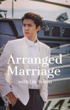 Arranged Marriage with Oh Sehun  by Nothing_Lasts