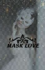Mask love by fantasy_lover7
