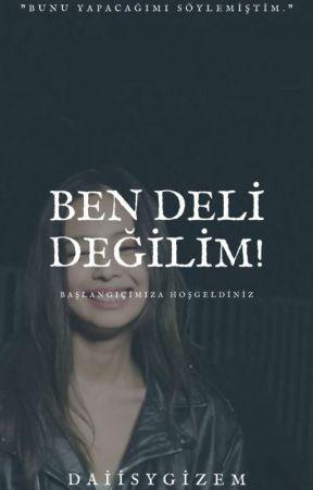 BEN DELİ DEĞİLİM!  (TAMAMLANDI) by daiisygizem