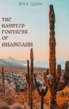 The Haunted Fortress of Bhangarh by riyaguha95
