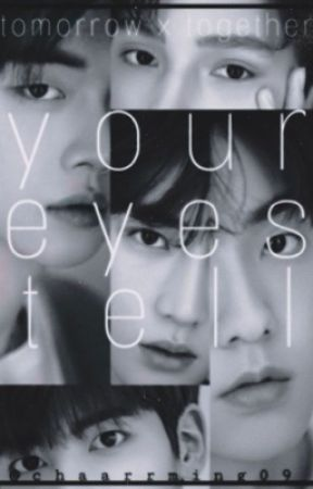 YOUR EYES TELL (TXT) by chaarrming09