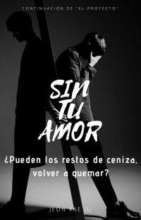 ⌘ Sin Tu Amor ⌘ cover