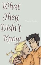 What They Didn't Know by MayleeTucker