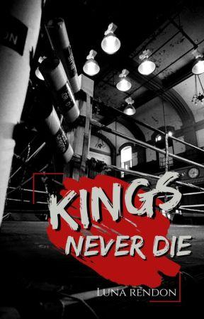 Kings never Die © [Terminada] by LunaRendon5