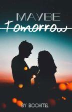 Maybe tomorrow by Boohmel