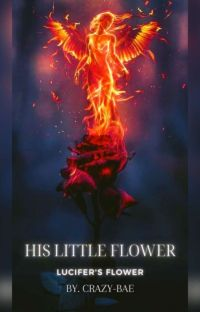 His Little FLOWER (Lucifer's Flower) cover