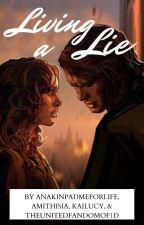 Living a Lie by anidala_skywalker