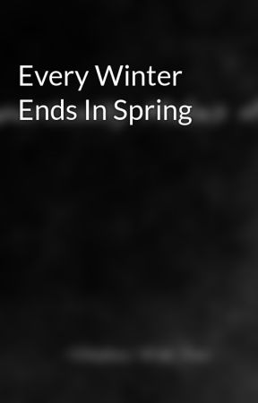 Every Winter Ends In Spring by BradCristian