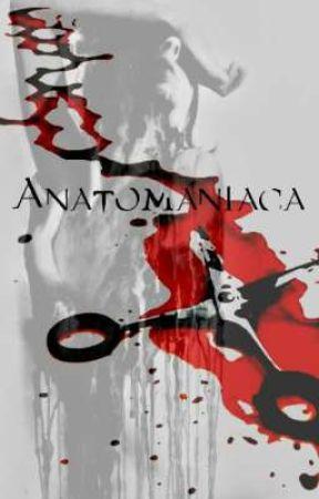 Anatomaniaca _ Serial Killer by Lavynia_cheyene