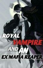 ROYAL VAMPIRE AND AN EX MAFIA REAPER ni Shywriter_16