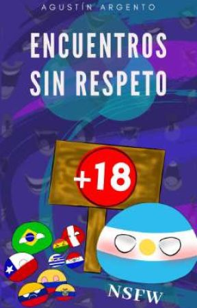 🔞Encuentros sin respeto🔞 - CountryHumans by Agus-NDEAH