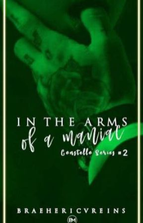 In The Arms of a Maniac (Constello Series #2) by BraeHericvreins