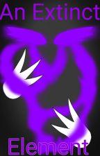   An Extinct Element   Ninjago x Reader by Blue_Jay_37