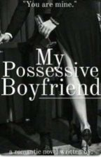 My possesive boyfriend by ivry134
