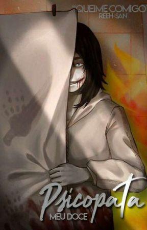 Meu Doce Psicopata - Jeff The Killer {Nova Versão- Reescrita}  by Reeh-san