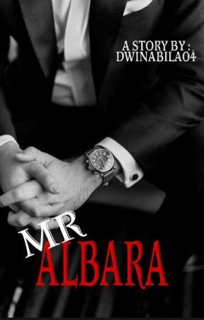Mr. Albara ( Segera Terbit ) by dwinabila04