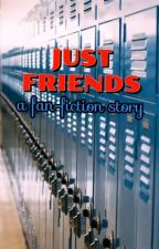 Just Friends: A Noah Beck Story by clswillman