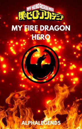 MY HERO ACADEMIA: MY FIRE DRAGON HERO by AlphaLegend5