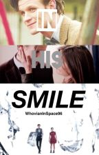 In His Smile (Sequel to In Her Eyes) by WhovianInSpace96